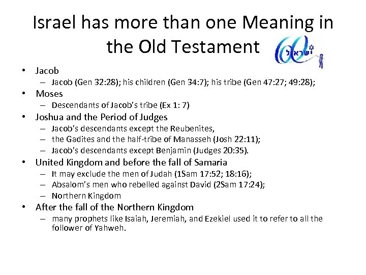 Israel has more than one Meaning in the Old Testament • Jacob – Jacob