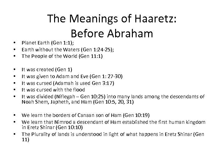 The Meanings of Haaretz: Before Abraham • • • Planet Earth (Gen 1: 1);