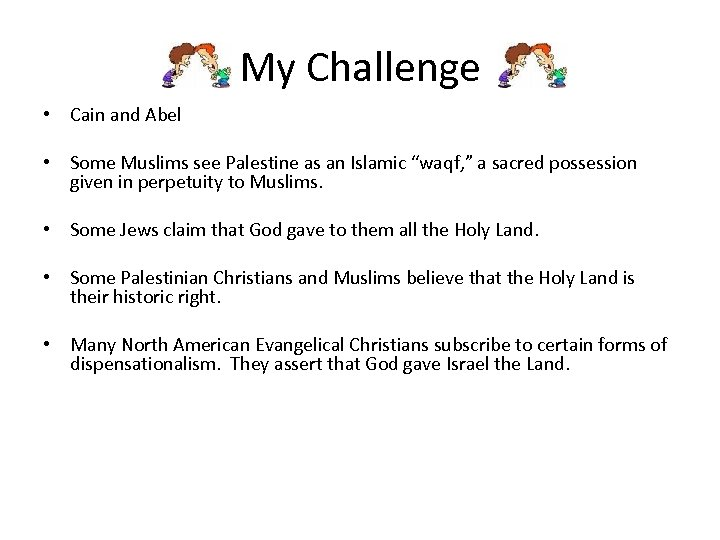 My Challenge • Cain and Abel • Some Muslims see Palestine as an Islamic