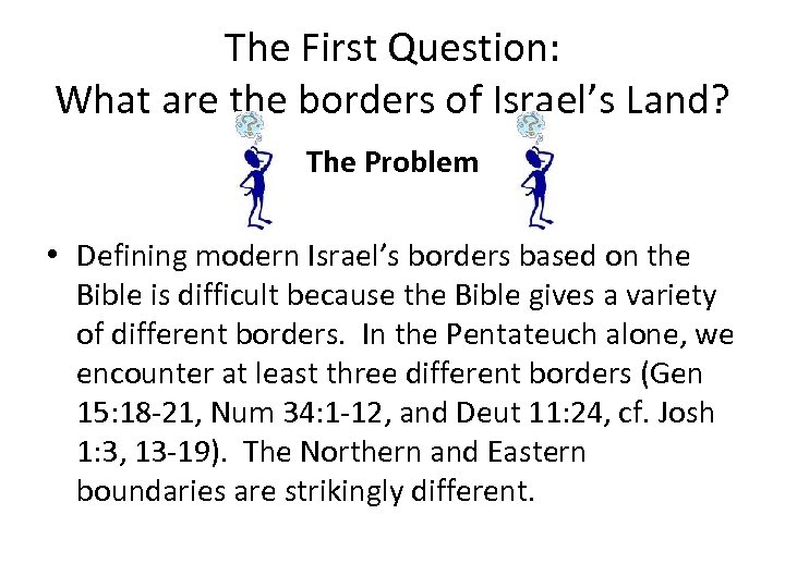 The First Question: What are the borders of Israel's Land? The Problem • Defining