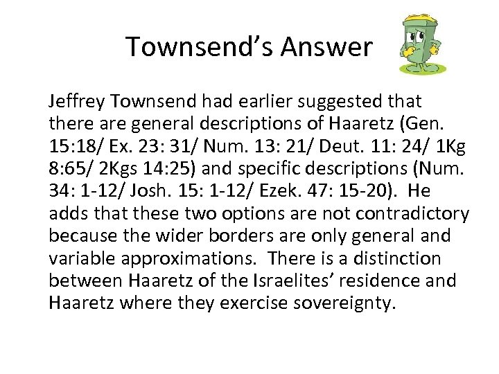Townsend's Answer Jeffrey Townsend had earlier suggested that there are general descriptions of Haaretz
