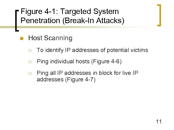 Figure 4 -1: Targeted System Penetration (Break-In Attacks) n Host Scanning ¡ To identify