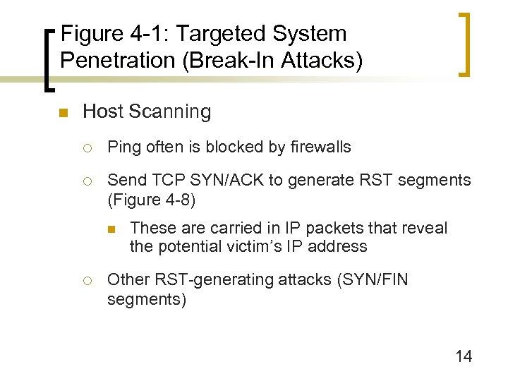 Figure 4 -1: Targeted System Penetration (Break-In Attacks) n Host Scanning ¡ Ping often