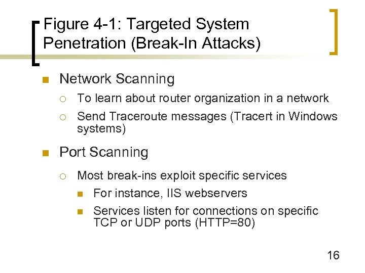 Figure 4 -1: Targeted System Penetration (Break-In Attacks) n Network Scanning ¡ ¡ n