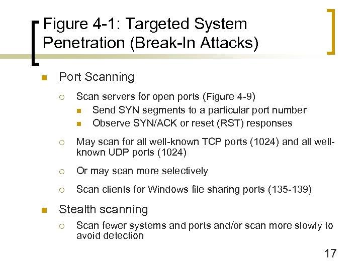 Figure 4 -1: Targeted System Penetration (Break-In Attacks) n Port Scanning ¡ ¡ May