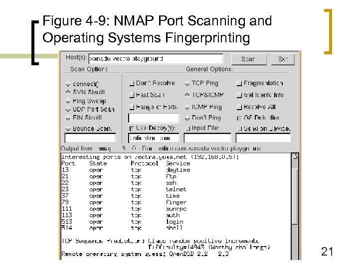 Figure 4 -9: NMAP Port Scanning and Operating Systems Fingerprinting 21