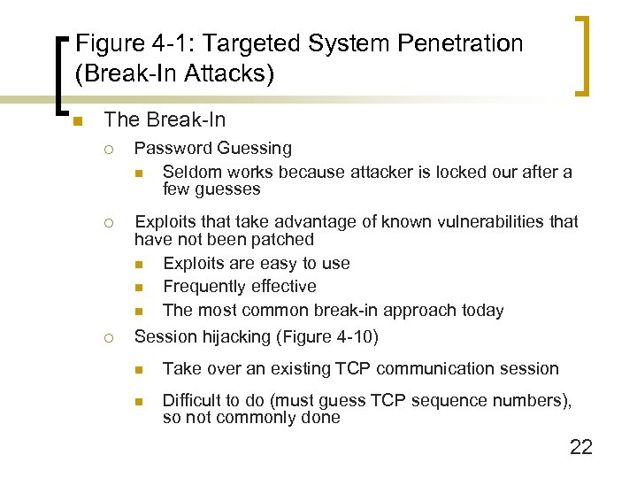 Figure 4 -1: Targeted System Penetration (Break-In Attacks) n The Break-In ¡ Password Guessing