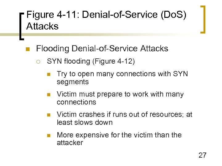 Figure 4 -11: Denial-of-Service (Do. S) Attacks n Flooding Denial-of-Service Attacks ¡ SYN flooding