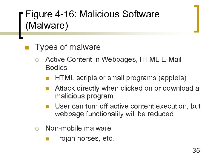Figure 4 -16: Malicious Software (Malware) n Types of malware ¡ Active Content in