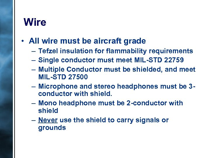 Wire • All wire must be aircraft grade – Tefzel insulation for flammability requirements