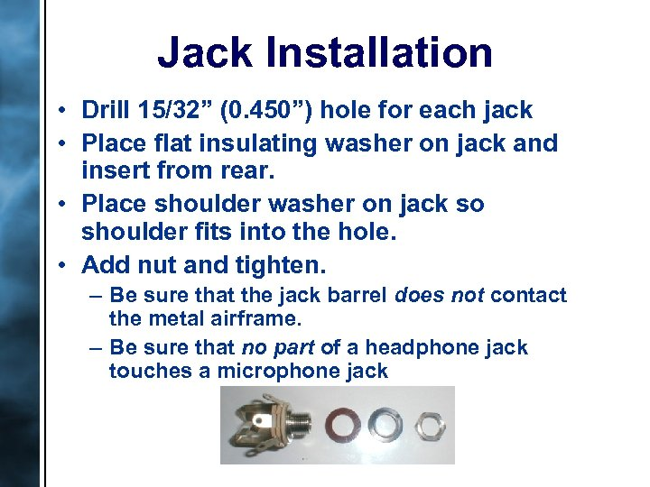 """Jack Installation • Drill 15/32"""" (0. 450"""") hole for each jack • Place flat"""