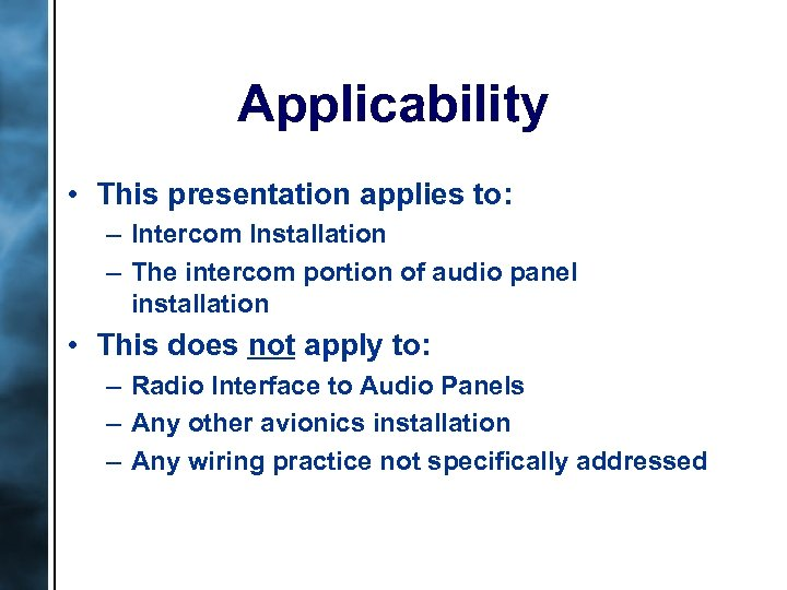 Applicability • This presentation applies to: – Intercom Installation – The intercom portion of