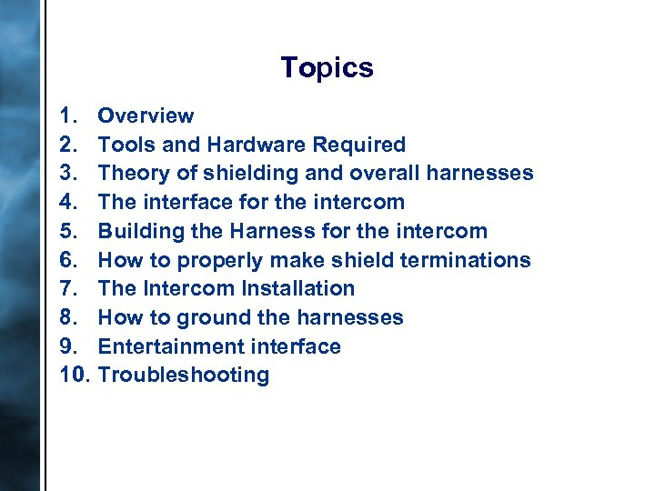 Topics 1. 2. 3. 4. 5. 6. 7. 8. 9. 10. Overview Tools and