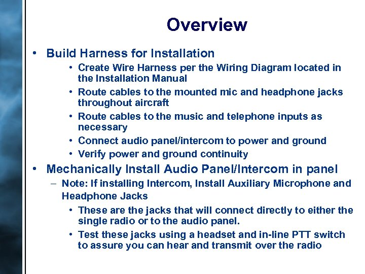 Overview • Build Harness for Installation • Create Wire Harness per the Wiring Diagram