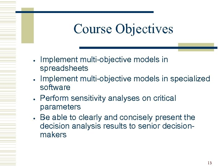 Course Objectives · · Implement multi-objective models in spreadsheets Implement multi-objective models in specialized