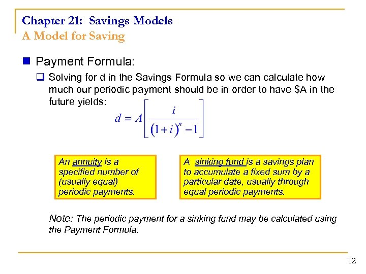 Chapter 21: Savings Models A Model for Saving n Payment Formula: q Solving for