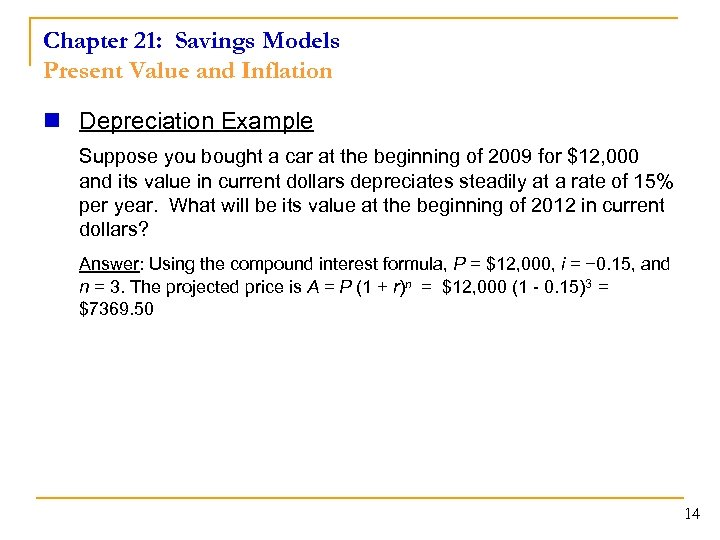 Chapter 21: Savings Models Present Value and Inflation n Depreciation Example Suppose you bought