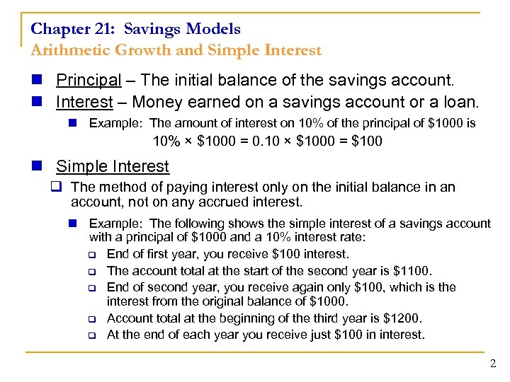 Chapter 21: Savings Models Arithmetic Growth and Simple Interest n Principal – The initial