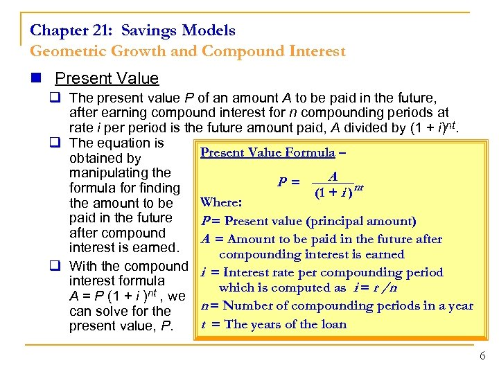 Chapter 21: Savings Models Geometric Growth and Compound Interest n Present Value q The