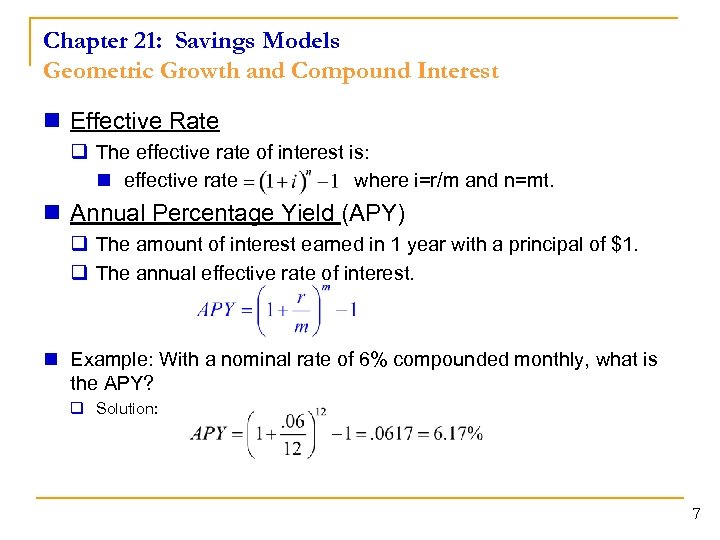 Chapter 21: Savings Models Geometric Growth and Compound Interest n Effective Rate q The