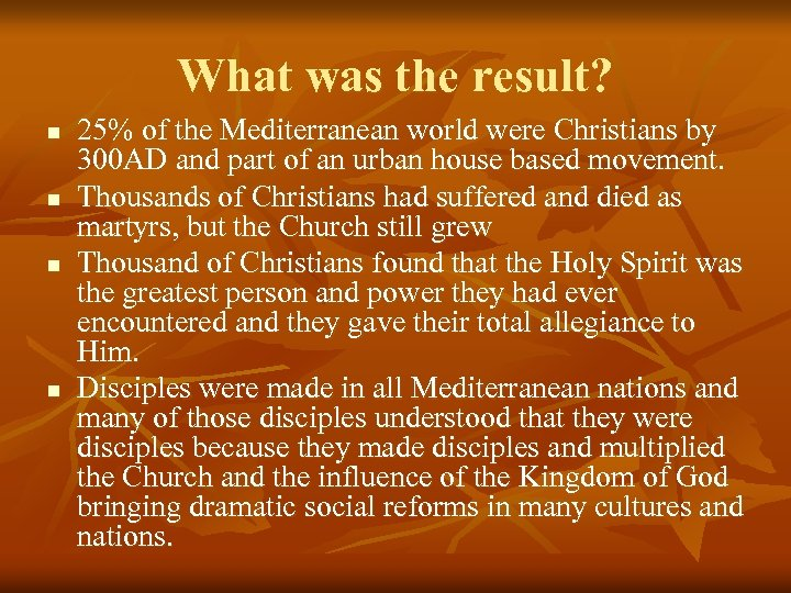 What was the result? n n 25% of the Mediterranean world were Christians by