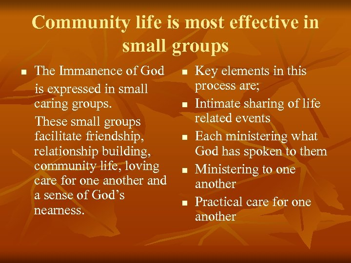 Community life is most effective in small groups n The Immanence of God is