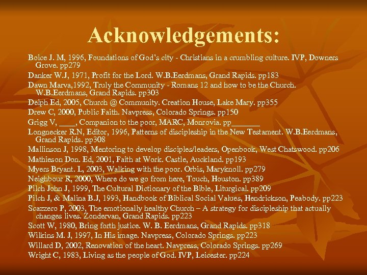 Acknowledgements: Boice J. M, 1996, Foundations of God's city - Christians in a crumbling