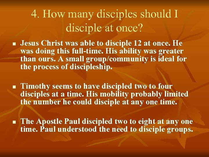 4. How many disciples should I disciple at once? n n n Jesus Christ