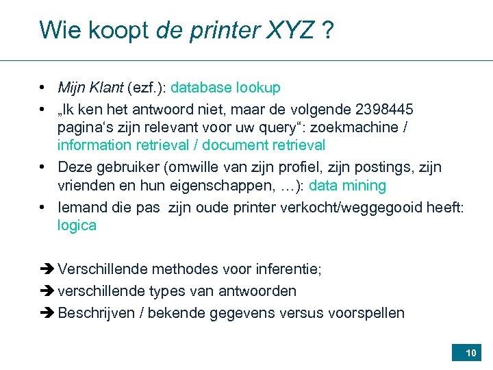 Wie koopt de printer XYZ ? • Mijn Klant (ezf. ): database lookup •