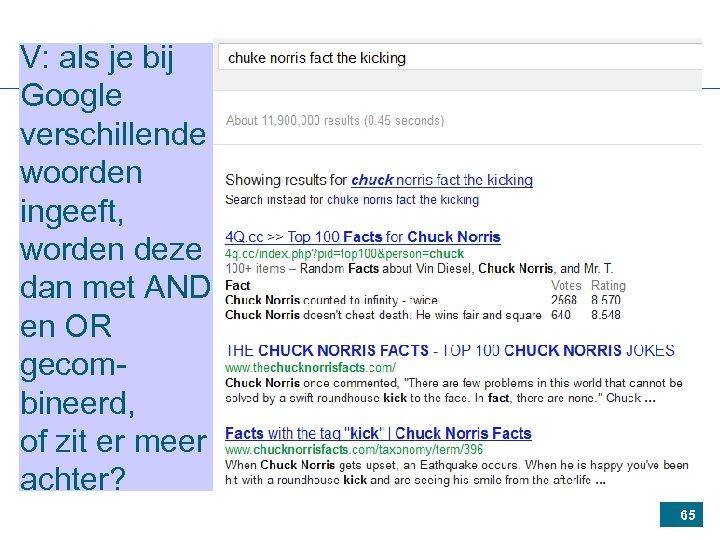 V: als je bij Google verschillende woorden ingeeft, worden deze dan met AND en