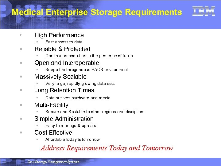Medical Enterprise Storage Requirements • High Performance § § Reliable & Protected § §