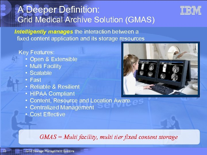 A Deeper Definition: Grid Medical Archive Solution (GMAS) Intelligently manages the interaction between a