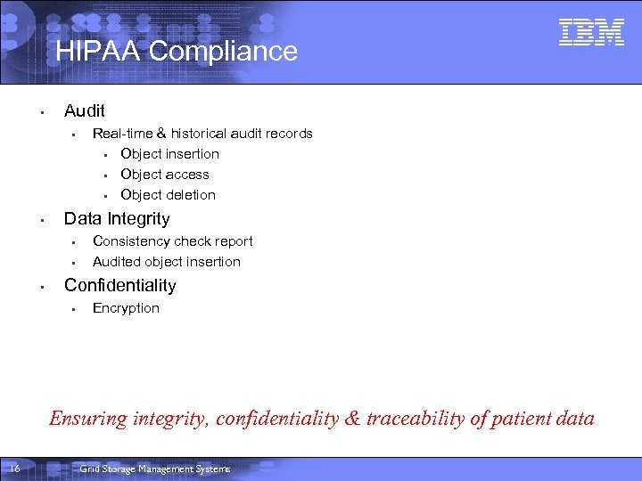 HIPAA Compliance • Audit • • Data Integrity • • • Real-time & historical