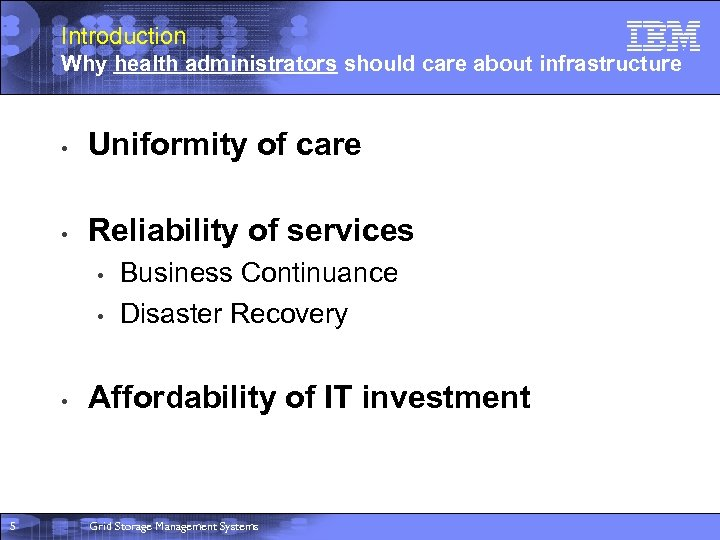 Introduction Why health administrators should care about infrastructure • Uniformity of care • Reliability