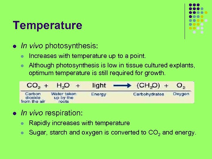 Temperature l In vivo photosynthesis: l l l Increases with temperature up to a