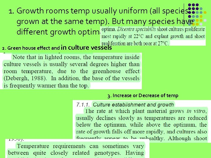 1. Growth rooms temp usually uniform (all species grown at the same temp). But