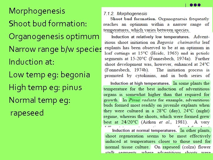 Morphogenesis Shoot bud formation: Organogenesis optimum Narrow range b/w species Induction at: Low temp