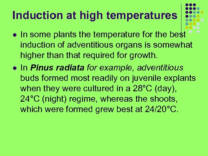 Induction at high temperatures l l In some plants the temperature for the best