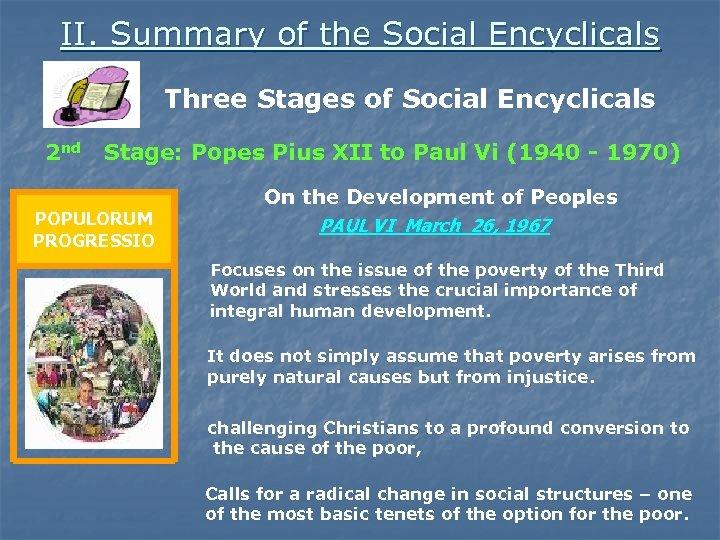 II. Summary of the Social Encyclicals Three Stages of Social Encyclicals 2 nd Stage: