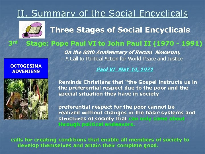 II. Summary of the Social Encyclicals Three Stages of Social Encyclicals 3 rd Stage: