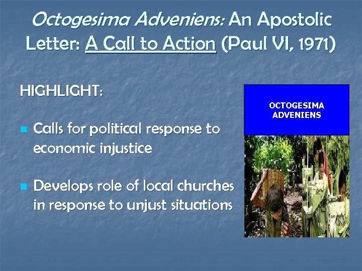 Octogesima Adveniens: An Apostolic Letter: A Call to Action (Paul VI, 1971) HIGHLIGHT: n