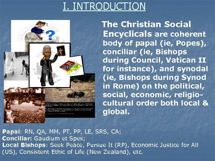 I. INTRODUCTION The Christian Social Encyclicals are coherent body of papal (ie, Popes), conciliar