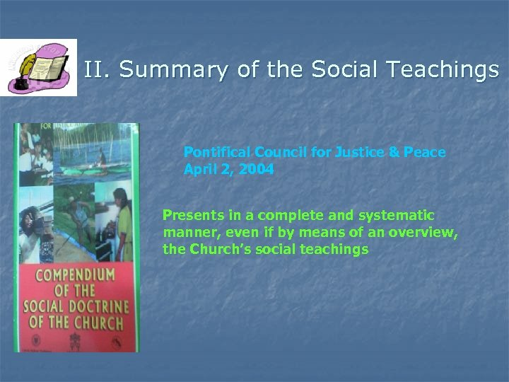 II. Summary of the Social Teachings Pontifical Council for Justice & Peace April 2,