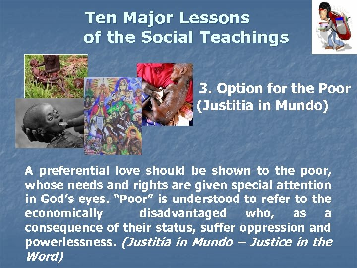 Ten Major Lessons of the Social Teachings 3. Option for the Poor (Justitia in
