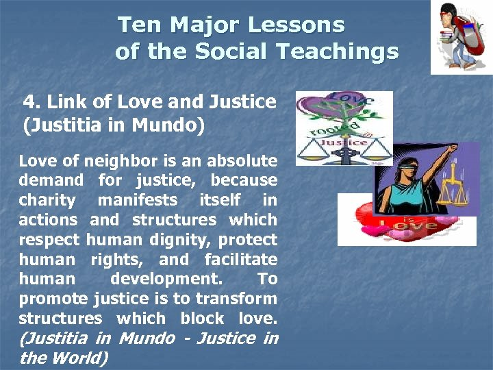 Ten Major Lessons of the Social Teachings 4. Link of Love and Justice (Justitia
