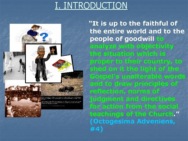 """I. INTRODUCTION """"It is up to the faithful of the entire world and to"""