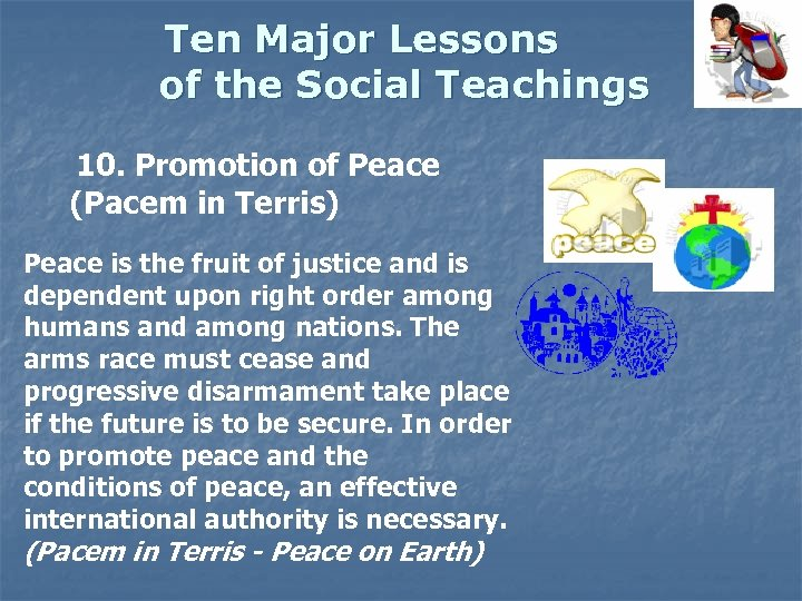 Ten Major Lessons of the Social Teachings 10. Promotion of Peace (Pacem in Terris)