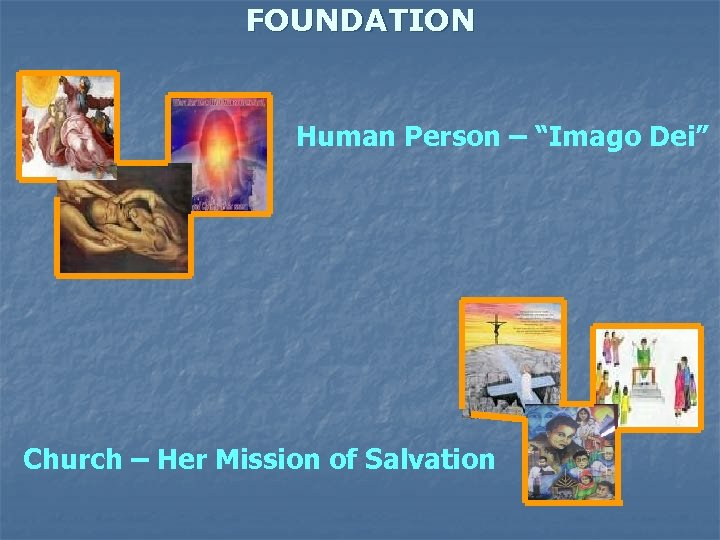 """FOUNDATION Human Person – """"Imago Dei"""" Church – Her Mission of Salvation"""