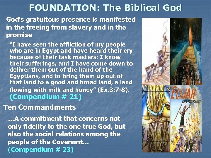 FOUNDATION: The Biblical God's gratuitous presence is manifested in the freeing from slavery and
