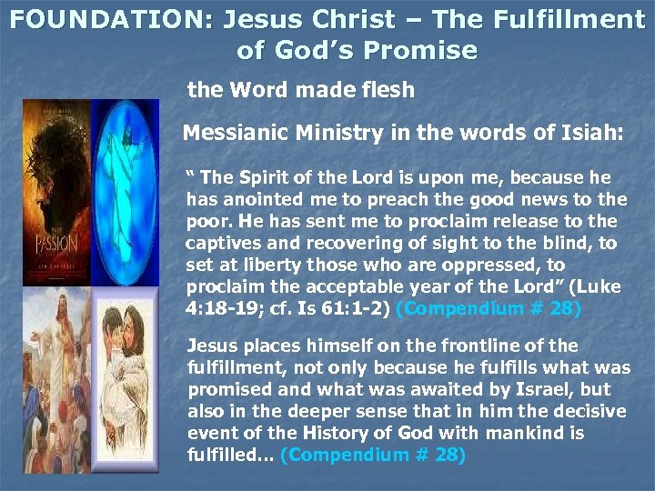 FOUNDATION: Jesus Christ – The Fulfillment of God's Promise the Word made flesh Messianic